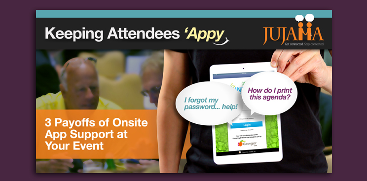Keeping Attendees 'Appy: 3 Payoffs of Onsite App Support at Your Event