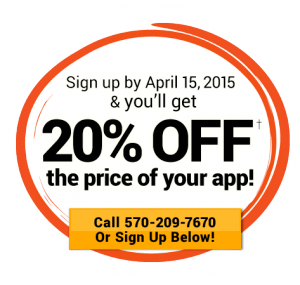 Sign up by April 15, 2015 and you'll get 20% Off the price of your app!