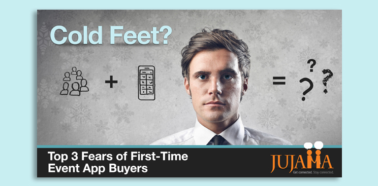 Cold Feet? Top 3 Fears of First-Time Event App Buyers