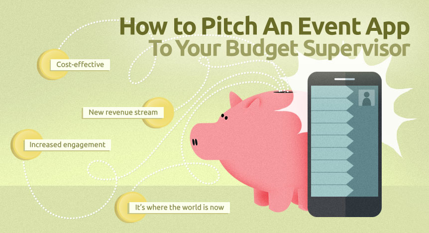 How to Pitch An Event App To Your Budget Supervisor