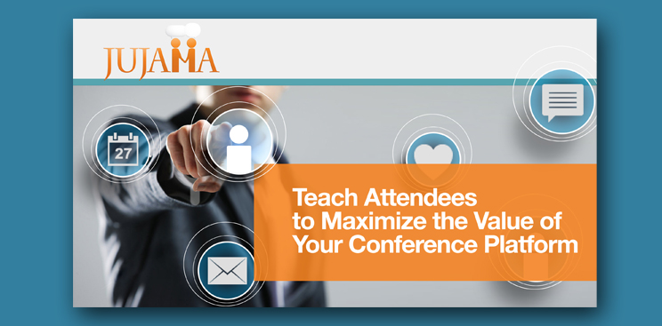 Teach Attendees to Maximize the Value of Your Conference Platform